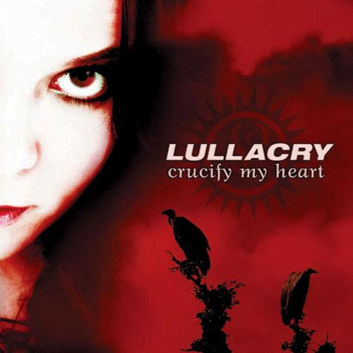 Lullacry - Crucify My Heart