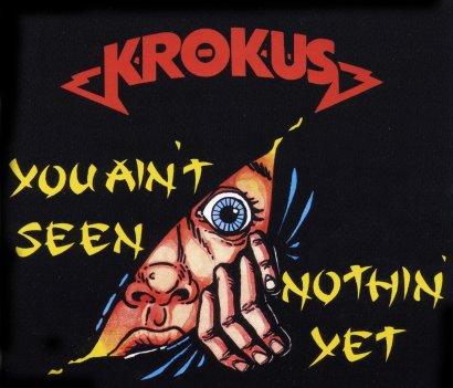 Krokus - You Ain't Seen Nothin' Yet