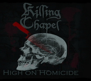 Killing Chapel - High on Homicide