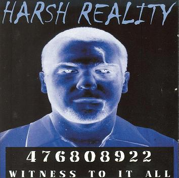 Harsh Reality - Witness to It All