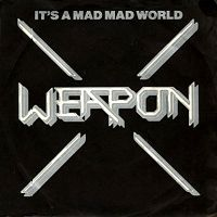 Weapon UK - It's a Mad Mad World