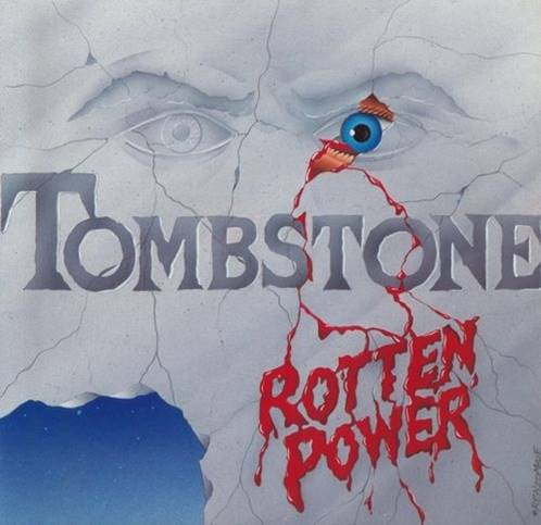 Tombstone - Rotten Power