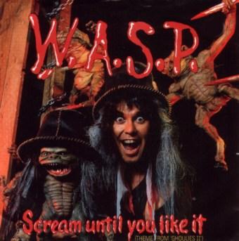 W.A.S.P. - Scream Until You Like It