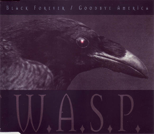 W.A.S.P. - Black Forever / Goodbye America