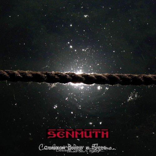Senmuth - Слишком долго и пусто...