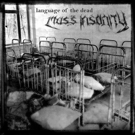 Mass Insanity - Language of the Dead
