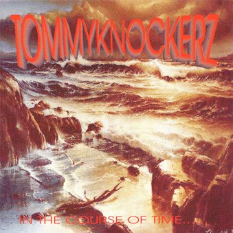 Tommyknockerz - In the Course of Time... Leading to Decrease