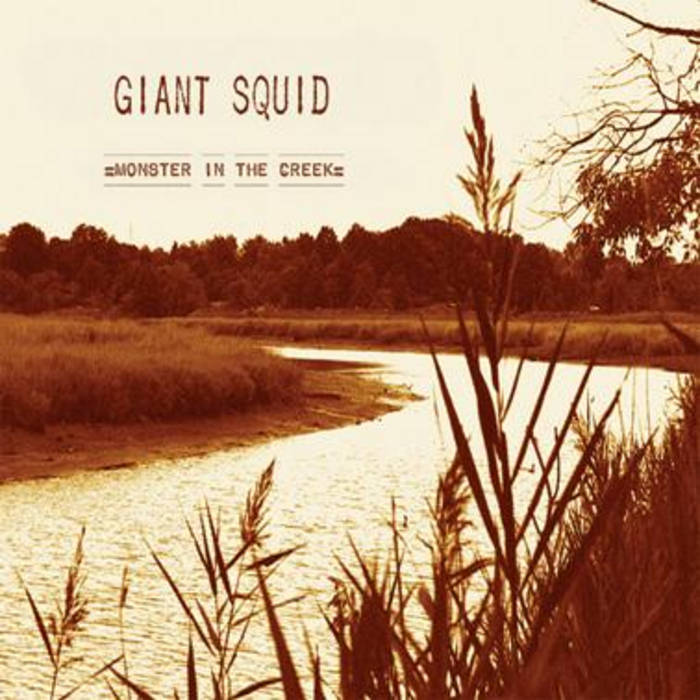 Giant Squid - Monster in the Creek
