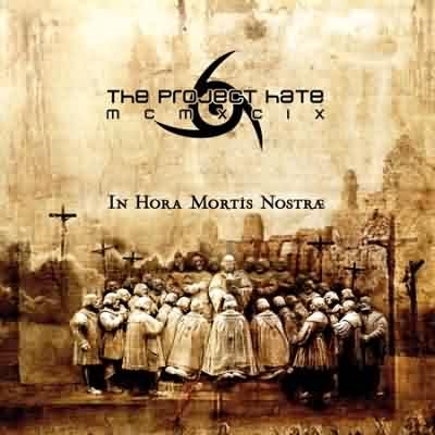 The Project Hate MCMXCIX - In Hora Mortis Nostræ
