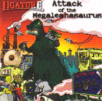 Ligature - Attack of the Megaleanasaurus