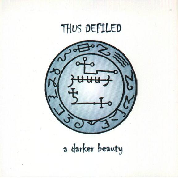 Thus Defiled - A Darker Beauty