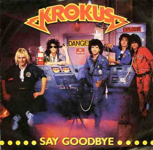 Krokus - Say Goodbye
