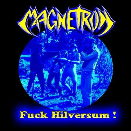 Magnetron - Fuck Hilversum