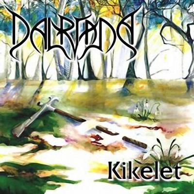 Dalriada - Kikelet