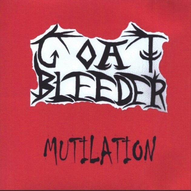 Goat Bleeder - Mutilation