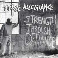 Fierce Allegiance - Strength Through Defiance