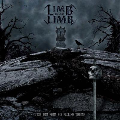Limb from Limb - Rip Him from His Fucking Throne