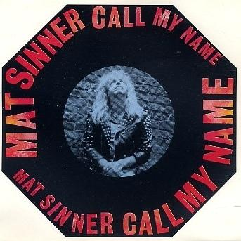 Mat Sinner - Call My Name