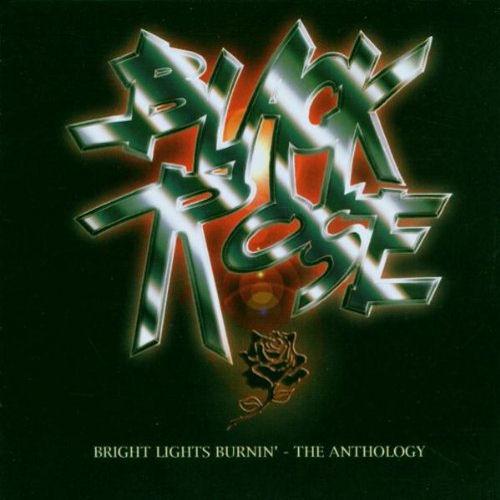 Black Rose - Bright Lights Burnin': The Anthology
