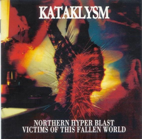 Kataklysm - Northern Hyper Blast / Victims of This Fallen World