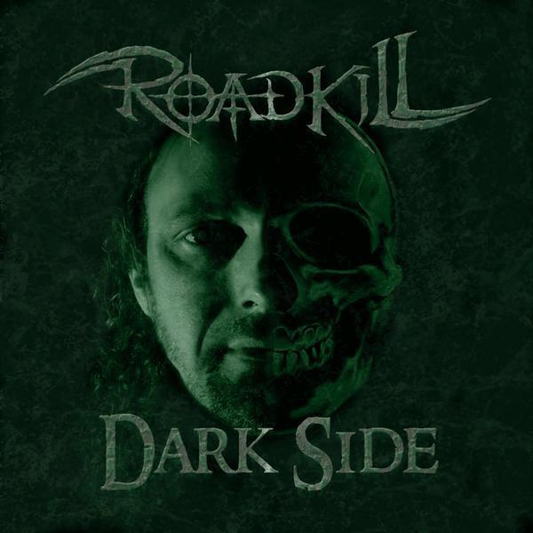 Roadkill - Dark Side
