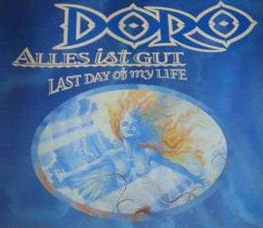 Doro - Alles ist gut / Last Day of My Life