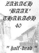 Zarach 'Baal' Tharagh - Demo 40 - Half Dead