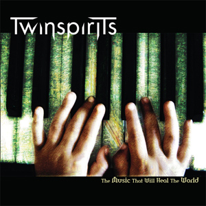 Twinspirits - The Music That Will Heal the World