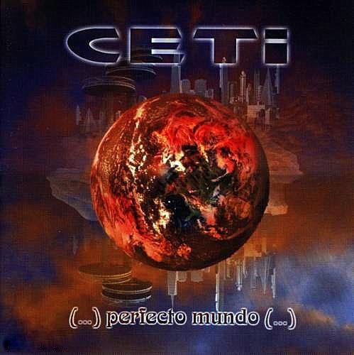 CETI - (...) Perfecto Mundo (...)