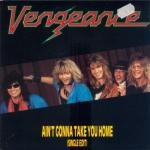 Vengeance - Ain't Gonna Take You Home