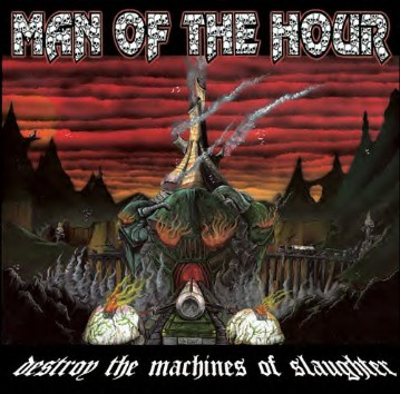 Man of the Hour - Destroy the Machines of Slaughter