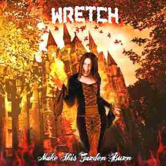Wretch - Make This Garden Burn
