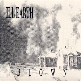 Ill Earth - Blown