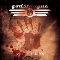 Godsplague - I Will Break You