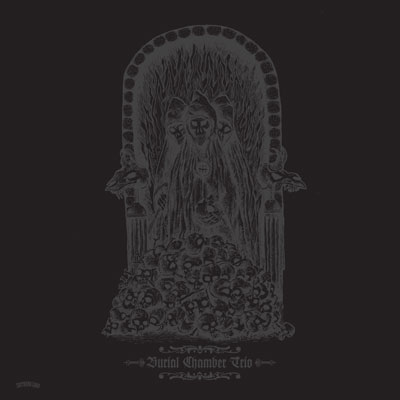 Burial Chamber Trio - Burial Chamber Trio