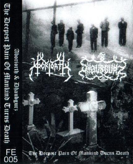 Dhaubgurz / Aboriorth - The Deepest Pain of Mankind Turns Death