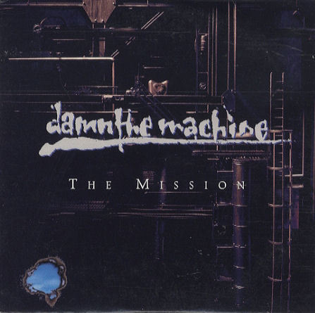 Damn the Machine - The Mission