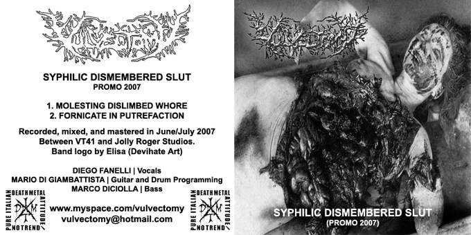 Vulvectomy - Syphilic Dismembered Slut (Demo 2007)