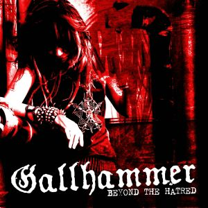 Gallhammer - Beyond the Hatred
