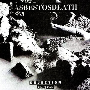 Asbestos Death - Dejection, Unclean