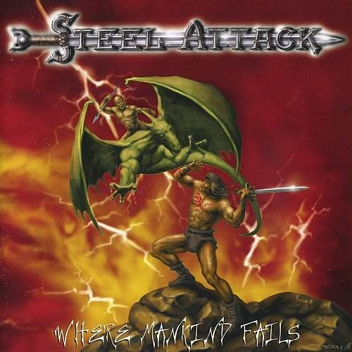 Steel Attack - Where Mankind Fails