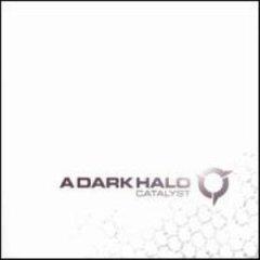 A Dark Halo - Catalyst