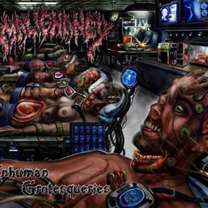 Malignancy - Inhuman Grotesqueries
