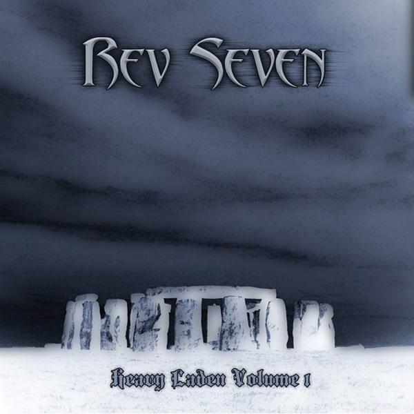 Rev Seven - Heavy Laden Vol. 1