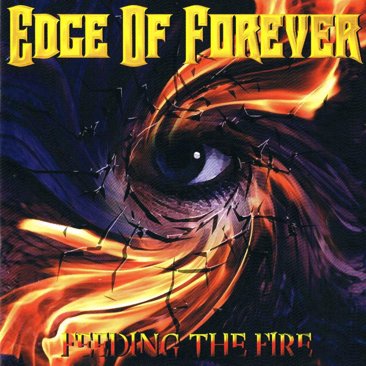Edge of Forever - Feeding the Fire