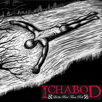 Ichabod - Let the Bad Times Roll