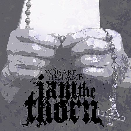 Iamthethorn - You Are the Lamb