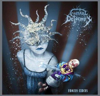 Eternal Deformity - Frozen Circus