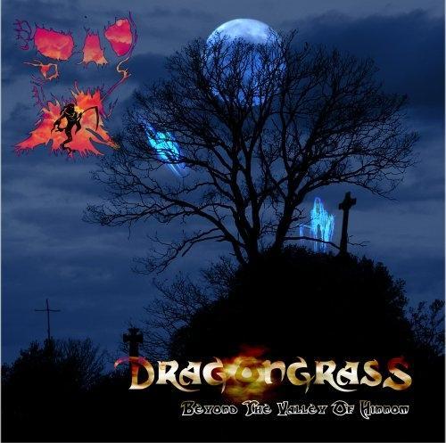 Dragongrass - Beyond the Valley of Hinnom