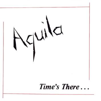 Aquila - Time's There...